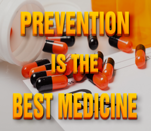 Preventing Disease is the Best Medicine